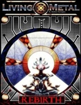 Living Metal: Rebirth