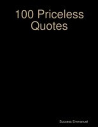 100 Priceless Quotes