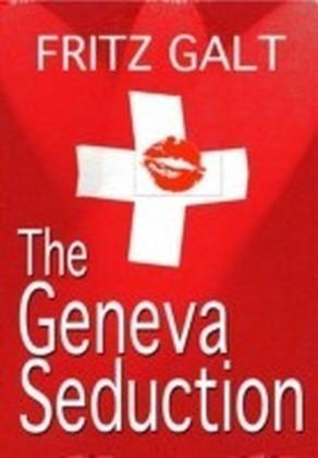 Geneva Seduction: An International Thriller