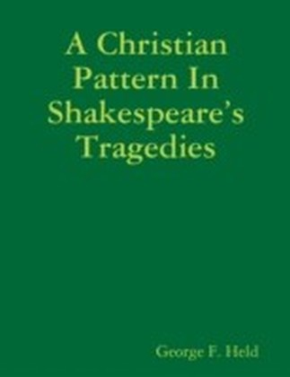Christian Pattern In Shakespeare's Tragedies
