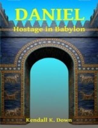 Daniel - Hostage In Babylon