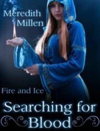 Searching for Blood: Fire and Ice