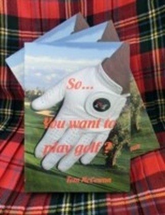 So...You Want to Play Golf?