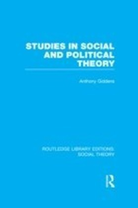 Studies in Social and Political Theory (RLE Social Theory)