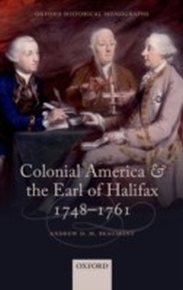 Colonial America and the Earl of Halifax, 1748-1761