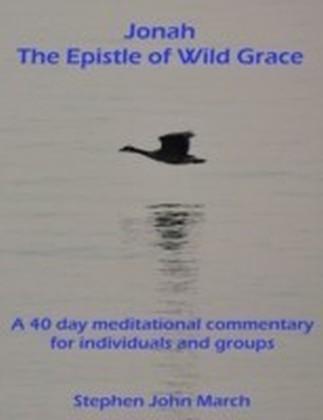 Jonah - The Epistle of Wild Grace