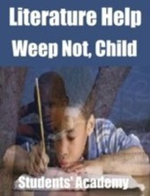 Literature Help - Weep Not, Child