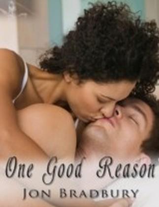 One Good Reason, Part I