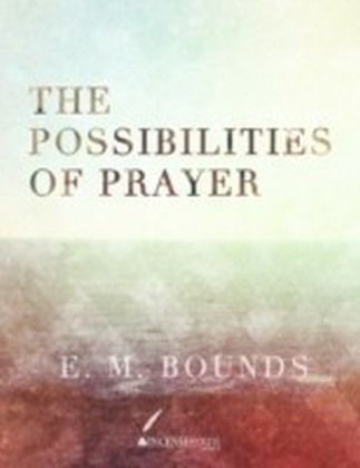 Possibilities of Prayer