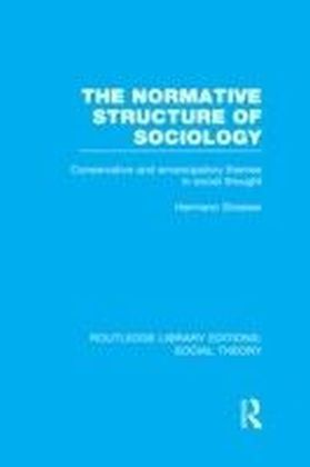 Normative Structure of Sociology (RLE Social Theory)