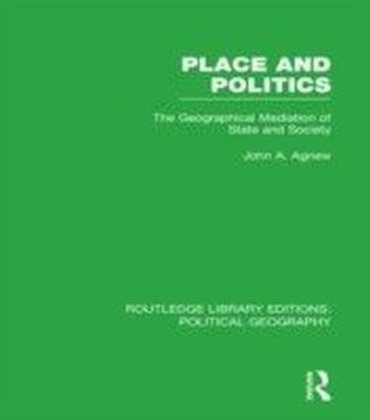 Place and Politics (Routledge Library Editions: Political Geography)