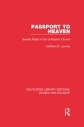 Passport to Heaven (RLE Women and Religion)