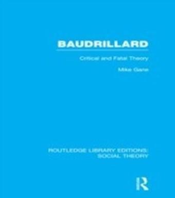 Baudrillard (RLE Social Theory)