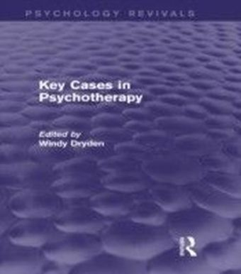 Key Cases in Psychotherapy (Psychology Revivals)