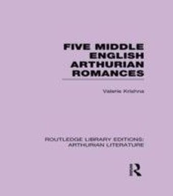 Five Middle English Arthurian Romances