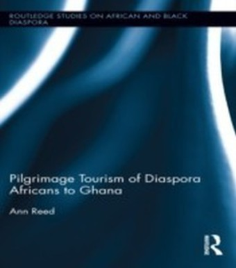 Pilgrimage Tourism of Diaspora Africans to Ghana