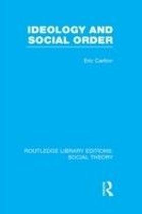 Ideology and Social Order (RLE Social Theory)