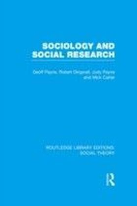 Sociology and Social Research (RLE Social Theory)