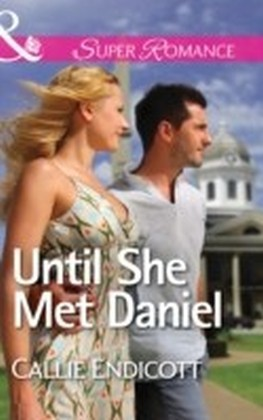Until She Met Daniel (Mills & Boon Superromance)