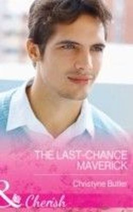 Last-Chance Maverick (Mills & Boon Cherish) (Montana Mavericks: 20 Years in the Saddle! - Book 5)