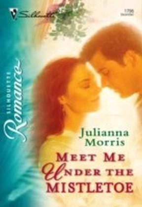 Meet Me under the Mistletoe (Mills & Boon Silhouette)