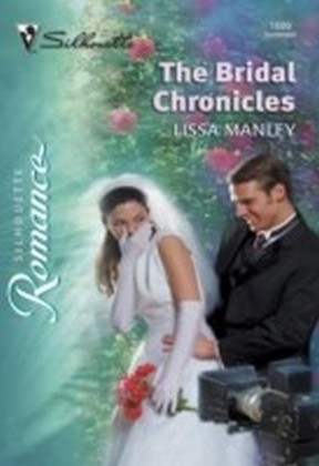 Bridal Chronicles (Mills & Boon Silhouette)