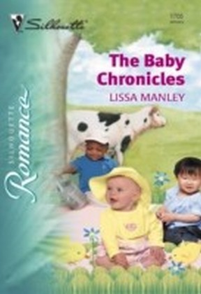 Baby Chronicles (Mills & Boon Silhouette)