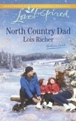 North Country Dad (Mills & Boon Love Inspired) (Northern Lights - Book 4)