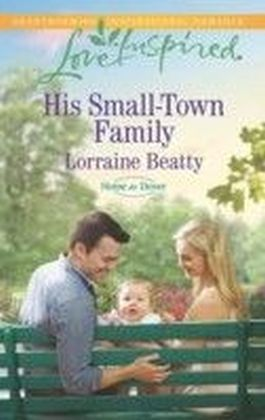 His Small-Town Family (Mills & Boon Love Inspired) (Home to Dover - Book 4)
