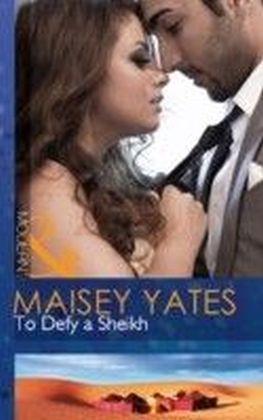 To Defy a Sheikh (Mills & Boon Modern)