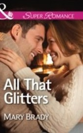 All That Glitters (Mills & Boon Superromance) (The Legend of Bailey's Cove - Book 3)