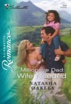 Millionaire Dad: Wife Needed (Mills & Boon Silhouette)