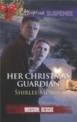 Her Christmas Guardian (Mills & Boon Love Inspired Suspense) (Mission: Rescue - Book 2)