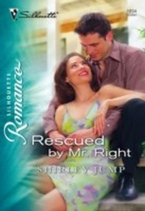 Rescued by Mr Right (Mills & Boon Silhouette)