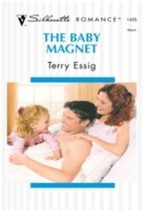 Baby Magnet (Mills & Boon Silhouette)