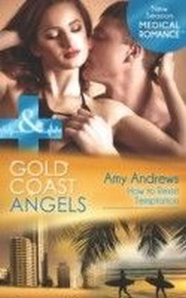 Gold Coast Angels: How to Resist Temptation (Mills & Boon Medical) (Gold Coast Angels - Book 4)