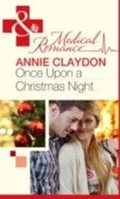 Once Upon a Christmas Night... (Mills & Boon Medical)
