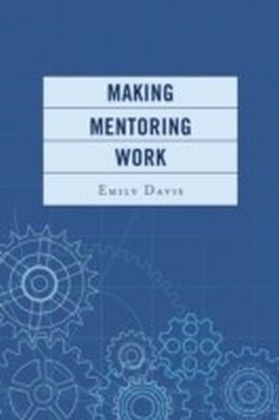Making Mentoring Work