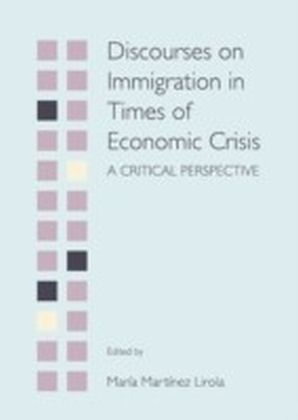 Discourses on Immigration in Times of Economic Crisis