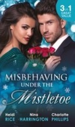 Misbehaving Under the Mistletoe (Mills & Boon M&B)