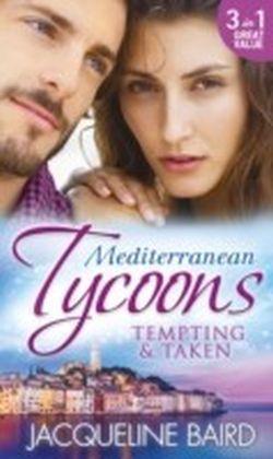 Mediterranean Tycoons: Tempting & Taken (Mills & Boon M&B)