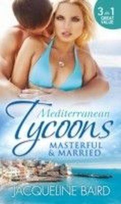 Mediterranean Tycoons: Masterful & Married (Mills & Boon M&B)