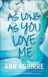 As Long As You Love Me (2B trilogy - Book 2)