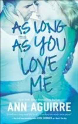 As Long As You Love Me (2B trilogy - Book 2)