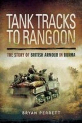 Tank Tracks to Rangoon