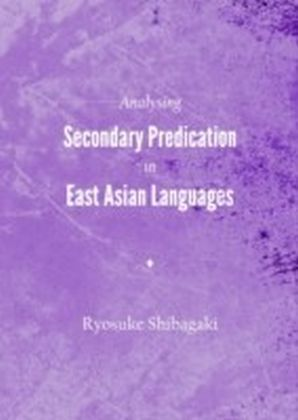 Analysing Secondary Predication in East Asian Languages