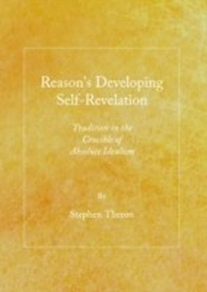 Reason's Developing Self-Revelation