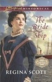 Bride Ship (Mills & Boon Love Inspired Historical) (Frontier Bachelors - Book 1)