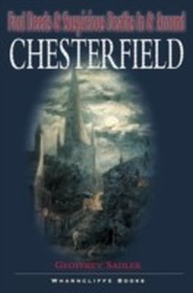 Foul Deeds and Suspicious Deaths in and around Chesterfield