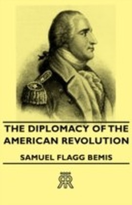 Diplomacy Of The American Revolution
